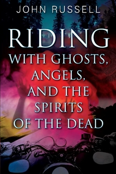 small book cover Riding with Ghosts, Angels, and the Spirits of the Dead