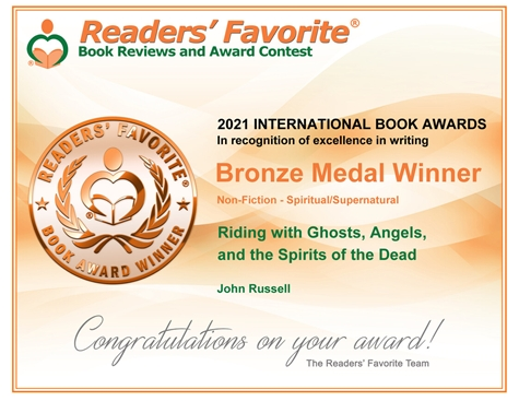 John Russell's book--Riding with Ghosts, Angels, and the Spirits of the Dead--awarded a Bronze Medal by Readers' Favorite Book Awards