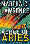 Ashes of Aries by Martha C. Lawrence, an Elizabeth Chase Mystery -- Martha highly recommends John's Psychic Readings!