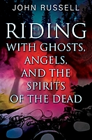 Buy your personalized and autographed copy of Riding with Ghosts, Angels, and the Spirits of the Dead Now